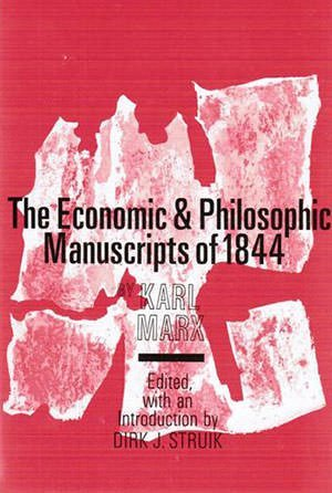 Economic and Philosophic Manuscripts by Karl Marx