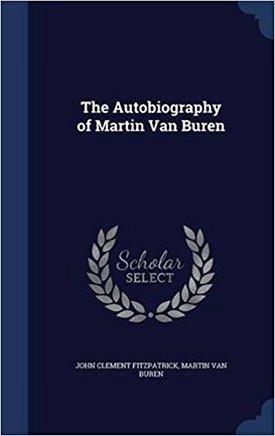 Autobiography of Martin Van Buren